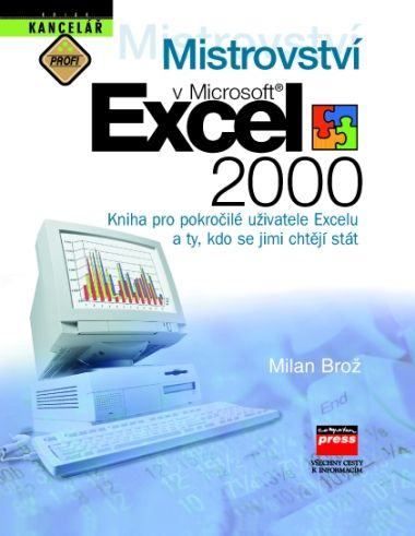 Milan Brož: Mistrovství v Microsoft Excel 2000 cena od 416 Kč