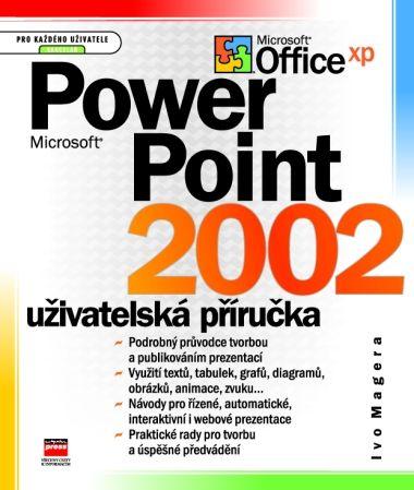 Ivo Magera: Microsoft PowerPoint 2002 Uživatelská příručka cena od 225 Kč
