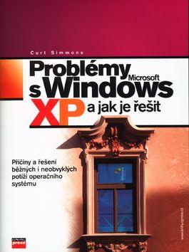Curt Simmons: Problémy s Microsoft Windows XP a jak je řešit cena od 248 Kč