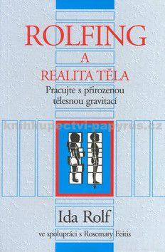 David Rolf: Rolfing a realita těla cena od 71 Kč
