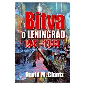David M. Glantz: Bitva o Leningrad 1941-1944 cena od 320 Kč