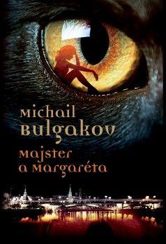 Michail Afanasjevič Bulgakov: Majster a Margaréta cena od 300 Kč
