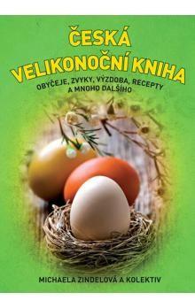 Michaela Zindelová: Česká velikonoční kniha cena od 138 Kč