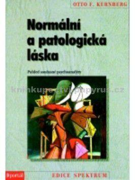 Otto F. Kernberg: Normální a patologická láska cena od 255 Kč