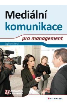 Vojtěch Bednář: Mediální komunikace pro management cena od 203 Kč