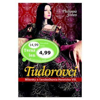 Philippa Jones: Tudorovci cena od 138 Kč