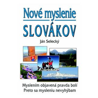 Ján Selecký: Nové myslenie Slovákov cena od 65 Kč