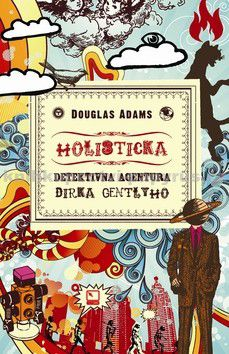 Douglas Adams: Holistická detektívna agentúra Dirka Gentlyho cena od 0 Kč