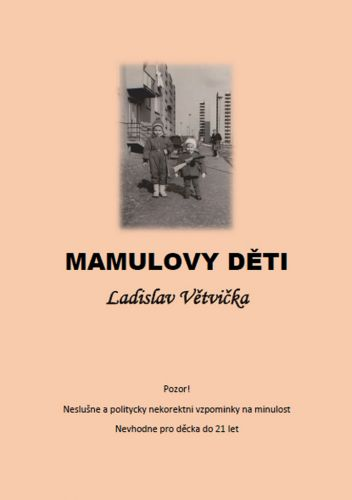 Ladislav Větvička: Mamulovy děti cena od 188 Kč