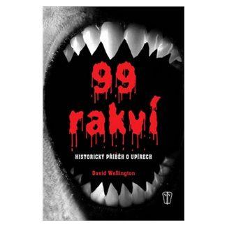 David Wellington: 99 rakví - Historický příběh o upírech cena od 60 Kč