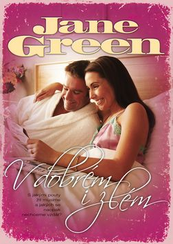 Jane Green: V dobrém i zlém cena od 0 Kč