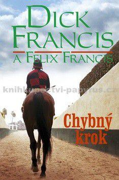 Dick Francis, Felix Francis: Chybný krok cena od 37 Kč