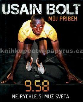 Usain Bolt, Shaun Custis: Můj příběh 9.58 cena od 0 Kč