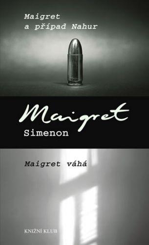 Georges Simenon: Maigret a případ Nahur, Maigret váhá cena od 150 Kč