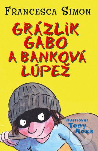 Francesca Simon: Grázlik Gabo a banková lúpež cena od 92 Kč