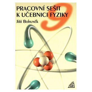 Jiří Bohuněk: Fyzika pro 9. ročník základní školy cena od 61 Kč