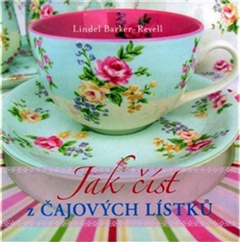 Lindel Barker-Revel: Jak číst z čajových lístků cena od 167 Kč