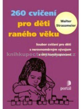 Walter Strassmeier: 260 cvičení pro děti raného věku cena od 238 Kč