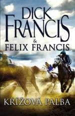 Dick Francis: Křížová palba cena od 215 Kč