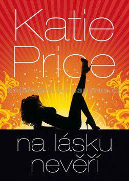 Katie Price: Na lásku nevěří - Katie Price cena od 0 Kč