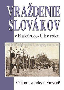 M. Ďurina: Vraždenie Slovákov v Rakúsko-Uhorsku cena od 62 Kč