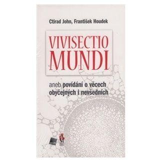Ctirad John, František Houdek: Vivisectio mundi cena od 208 Kč