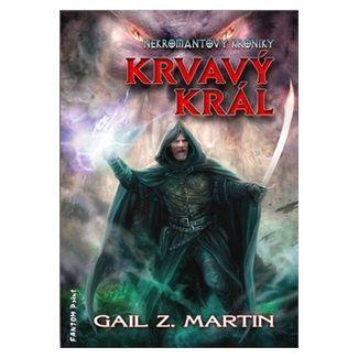 Gail Z. Martin: Nekromantovy kroniky 2 - Krvavý král cena od 161 Kč