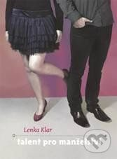 Lenka Klar: Talent pro manželství cena od 59 Kč