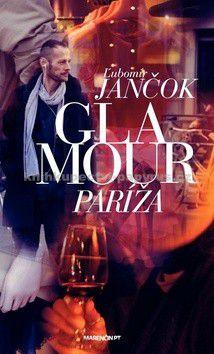 Ľubomír Jančok: Glamour Paríža cena od 0 Kč