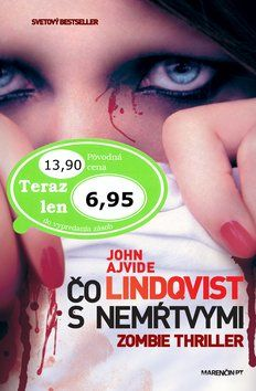 John Ajvide Lindqvist: Čo s nemŕtvymi cena od 151 Kč
