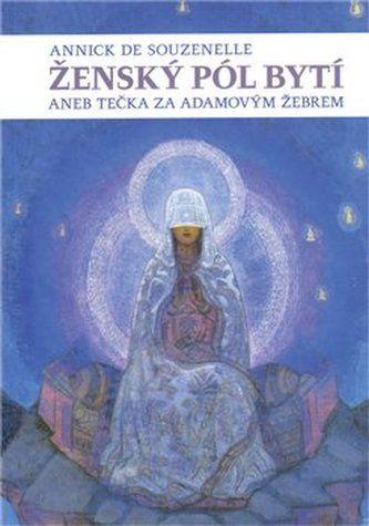 Annick de Souzenelle: Ženský pól bytí aneb Tečka za Adamovým žebrem cena od 228 Kč