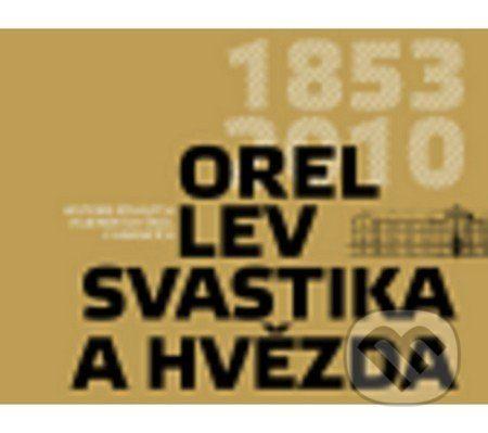 Tomáš Pospěch: Orel, lev, svastika a hvězda cena od 201 Kč