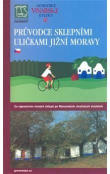 Nadace Partnerství Průvodce sklepními uličkami Jižní Moravy cena od 218 Kč