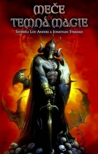 Jonathan Strahan, Lou Anders: Meče a temná magie cena od 215 Kč