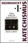 Heinz Schütte: Ekumenický katechismus I. - Víra všech křesťanů cena od 0 Kč