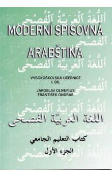 Jaroslav Oliverius, František Ondráš: Moderní spisovná arabština - vysokoškolská učebnice I.díl cena od 272 Kč