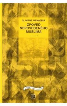 Slimane Benaissa: Zpověď nepovedeného muslima cena od 62 Kč