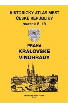 Historický ústav AV ČR, v.v.i. Historický atlas měst České republiky, sv. 19, Praha - Královské Vinohrady cena od 439 Kč