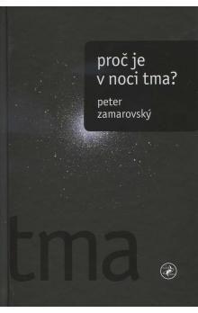 Peter Zamarovský: Proč je v noci tma? cena od 246 Kč