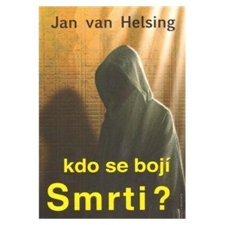 Jan van Helsing: Kdo se bojí smrti? cena od 221 Kč