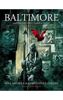Mike Mignola, Christopher Golden: Baltimore aneb Statečný cínový vojáček a vampýr cena od 149 Kč