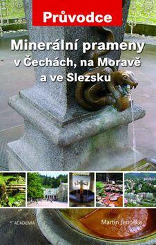 Martin Janoška: Minerální prameny v Čechách, na Moravě a ve Slezsku cena od 290 Kč