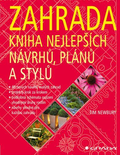 Tim Newbury: Zahrada - kniha nejlepších návrhů, plánů a stylů cena od 447 Kč