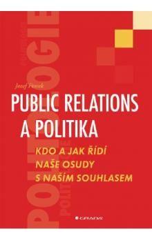 Jozef Ftorek: Public relations a politika cena od 217 Kč