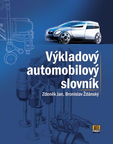 Bronislav Ždánský, Zdeněk Jan: Výkladový automobilový slovník cena od 260 Kč