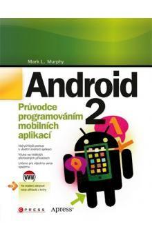 Mark L. Murphy: Android 2 cena od 410 Kč
