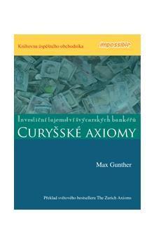 Gunther Max: Curyšské axiomy - Investiční tajemství švýcarských bankéřů - Gunther Max cena od 208 Kč
