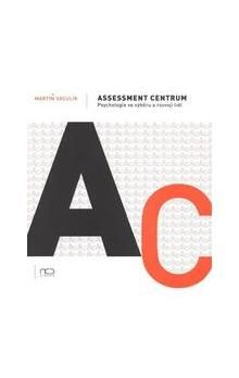Assessment centrum - Psychologie ve výběru a rozvoji lidí cena od 136 Kč