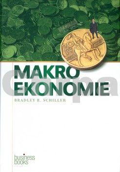 Bradley R. Schiller: Makroekonomie cena od 1187 Kč