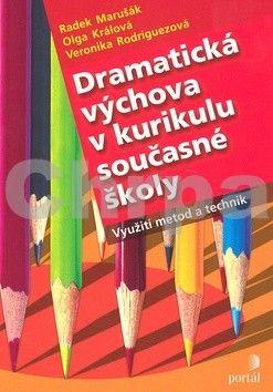 PORTÁL Dramatická výchova v kurikulu současné školy cena od 209 Kč